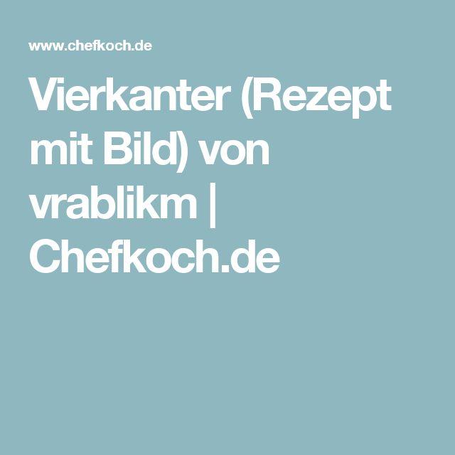 Vierkanter (Rezept mit Bild) von vrablikm | Chefkoch.de