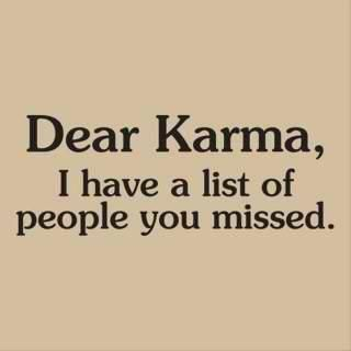 : Laughing, Quotes, Long Lists, Dear Karma, Truths, Funny Stuff, So True, Humor, Things