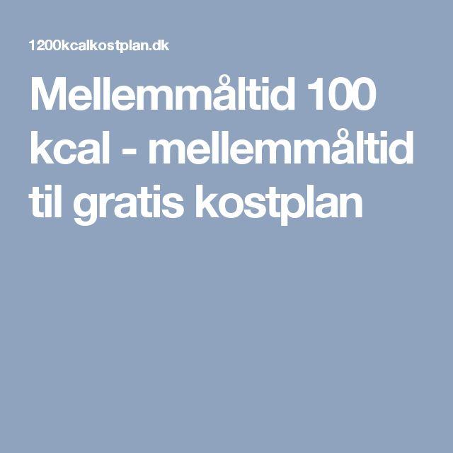 Mellemmåltid 100 kcal - mellemmåltid til gratis kostplan