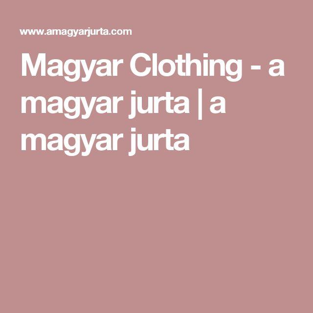 Magyar Clothing - a magyar jurta | a magyar jurta