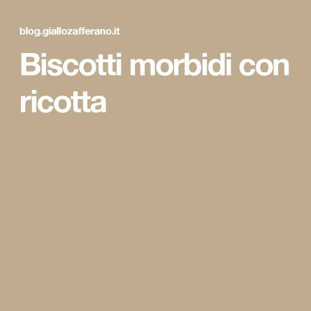 Biscotti morbidi con ricotta