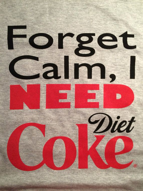 Custom Forget Calm I need Diet Coke t-shirt by LollysLoft on Etsy