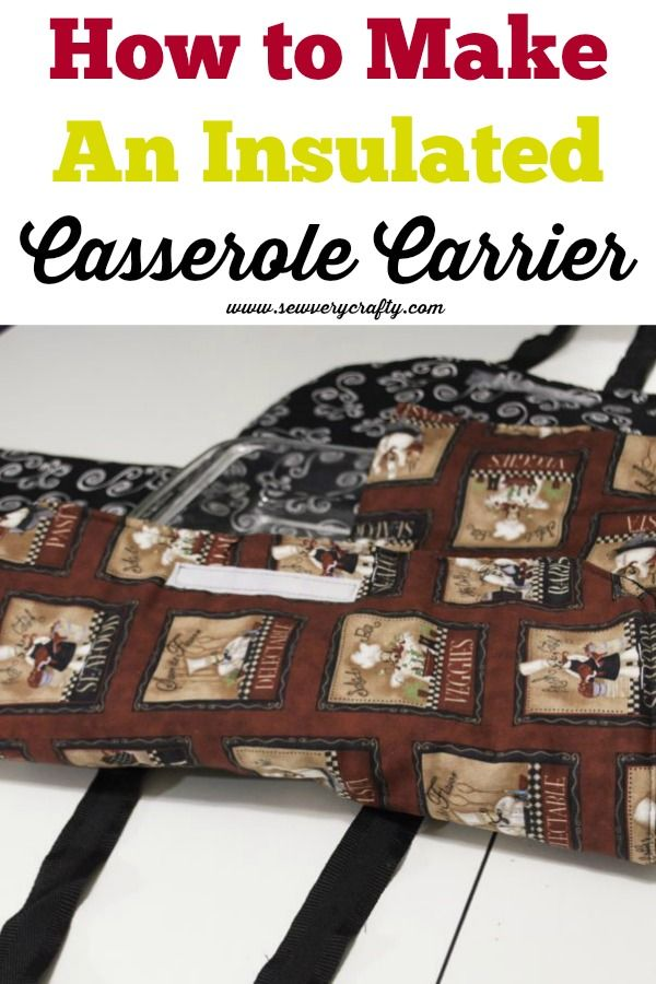 Easy DIY Insulated Casserole Carrier | DIY & Crafts