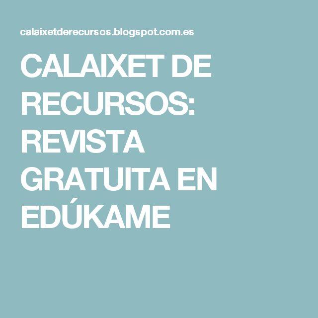 CALAIXET DE RECURSOS: REVISTA GRATUITA EN EDÚKAME