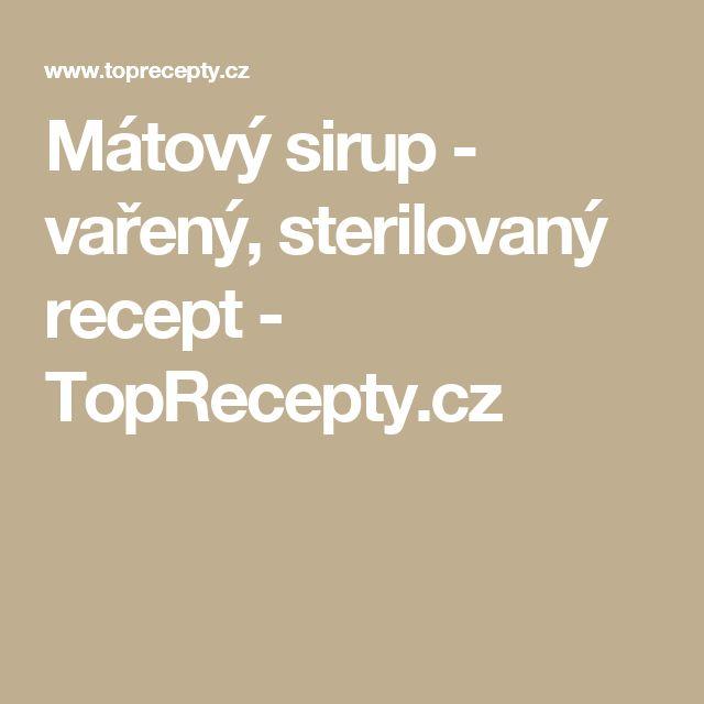 Mátový sirup - vařený, sterilovaný recept - TopRecepty.cz