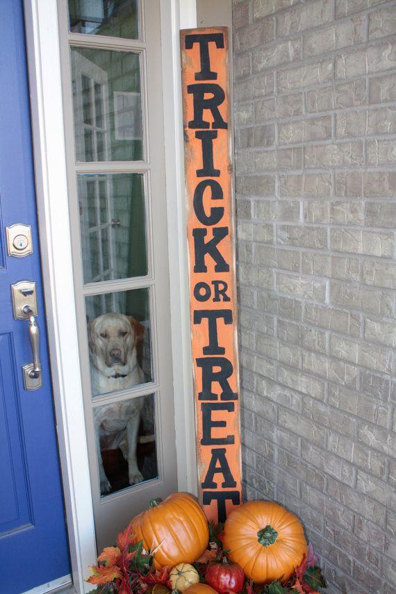 Handmade Trick or Treat wooden sign.....too bad the doggy looks soooooo unhappy!