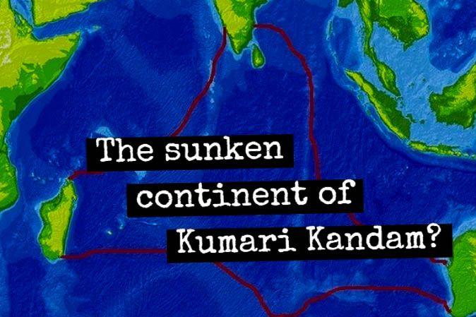 The Lost Continent of Kumari Kandam                                                                                                                                                                                 More