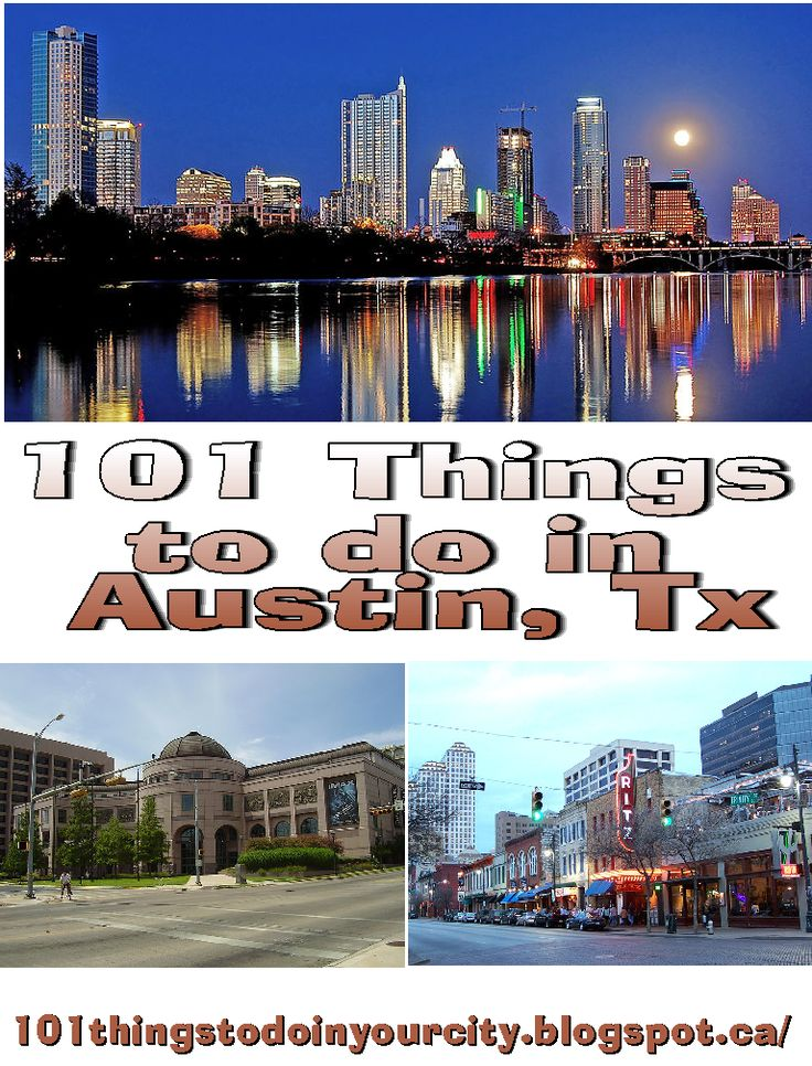 101 Things to Do (family attractions, events & festivals and more) to do in Austin Texas