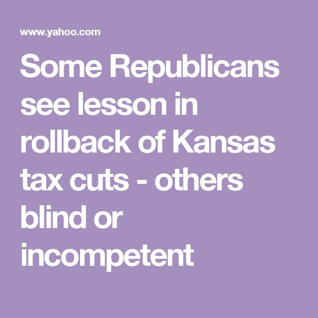 Some Republicans see lesson in rollback of Kansas tax cuts - others blind or incompetent