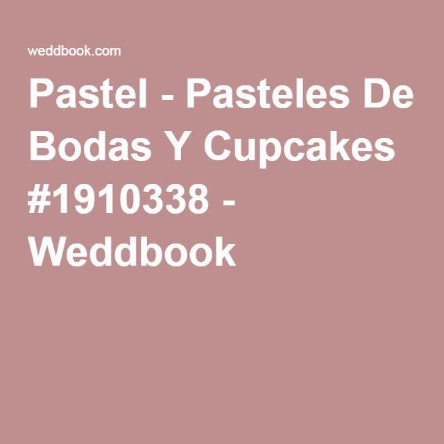 Pastel - Pasteles De Bodas Y Cupcakes #1910338 - Weddbook