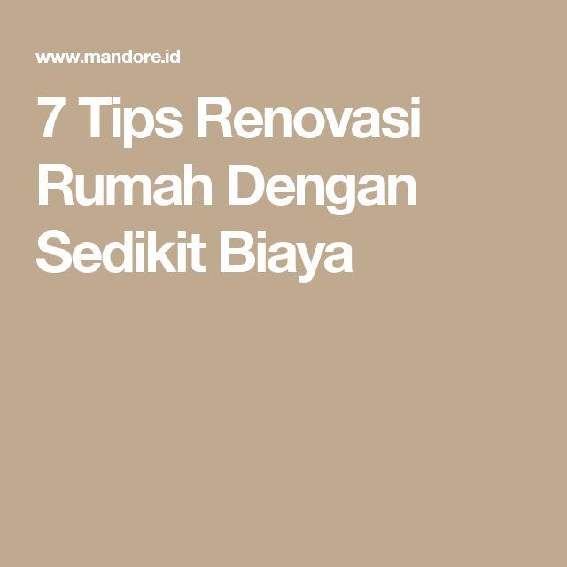 7 Tips Renovasi Rumah Dengan Sedikit Biaya