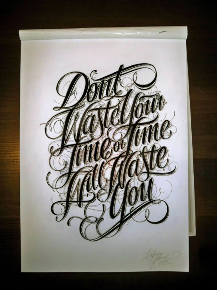 Illusion: Specializing in calligraphy, designer Mateusz Witczak is a young fellow but has an old-school mentality that everything should be hand-drawn.     http://illusion.scene360.com/art/39162/typography-dont-waste-time/