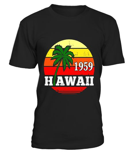 """# Hawaii Statehood 50th Day Hawaii 1959 T-shirt .  Special Offer, not available in shops      Comes in a variety of styles and colours      Buy yours now before it is too late!      Secured payment via Visa / Mastercard / Amex / PayPal      How to place an order            Choose the model from the drop-down menu      Click on """"Buy it now""""      Choose the size and the quantity      Add your delivery address and bank details      And that's it!      Tags: Hawaii Statehood Day, etirement, or…"""
