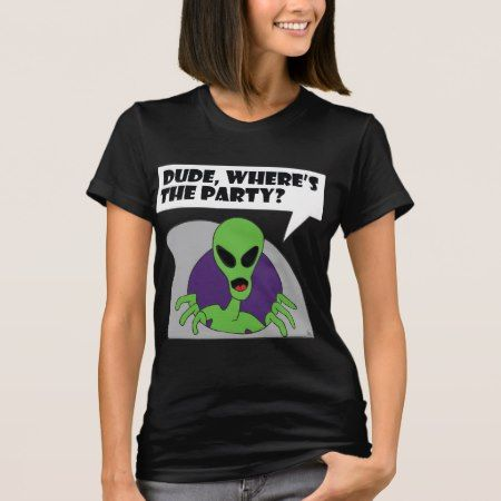 ALIEN party T-Shirt - click/tap to personalize and buy