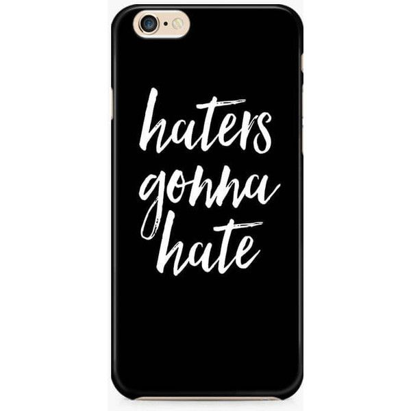 Haters Gonna Hate iPhone 6S Case, Apple iPhone 6/6S Case, Quote iPhone... ($9.95) ❤ liked on Polyvore featuring accessories, tech accessories, phone, phone cases, tech, case, fillers, iphone cases, apple iphone cases and iphone cover case