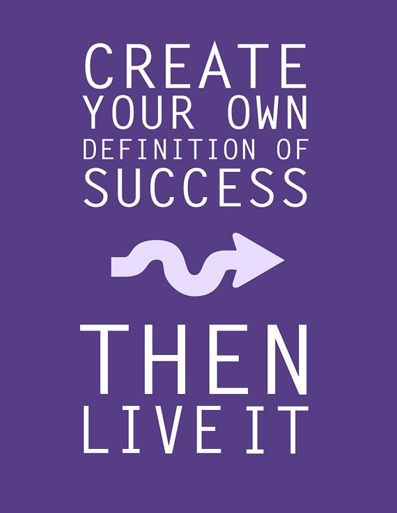 """Create your own definition of success, then live it."" Instant Download Create Your Own Definition by WordsGloriousWords & Christina Katz Media"