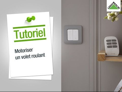 Comment motoriser un volet roulant ? Leroy Merlin - YouTube