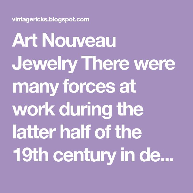 Art Nouveau Jewelry There Were Many Forces At Work During