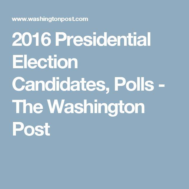 2016 Presidential Election Candidates, Polls - The Washington Post