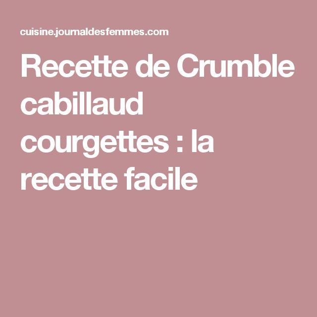 Recette de Crumble cabillaud courgettes : la recette facile