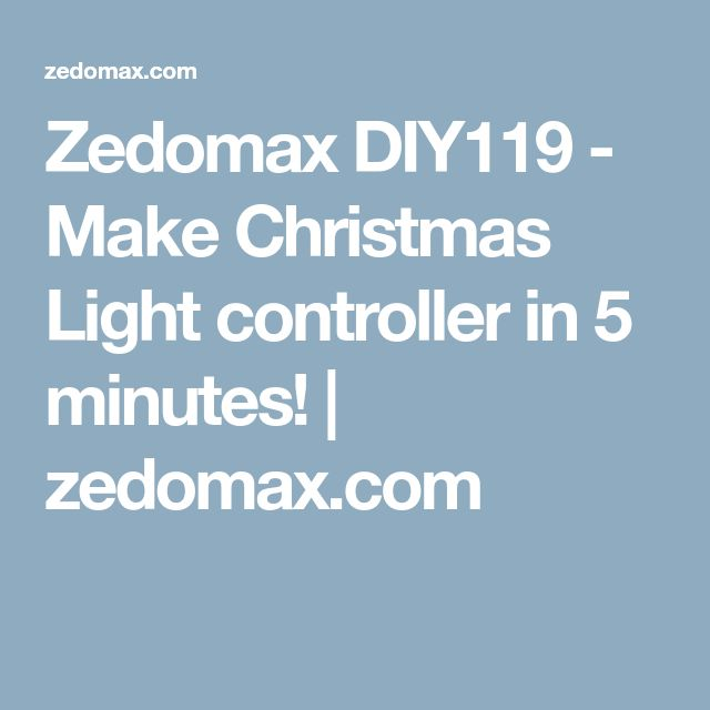 Zedomax DIY119 - Make Christmas Light controller in 5 minutes! | zedomax.com