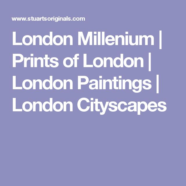 London Millenium | Prints of London | London Paintings | London Cityscapes