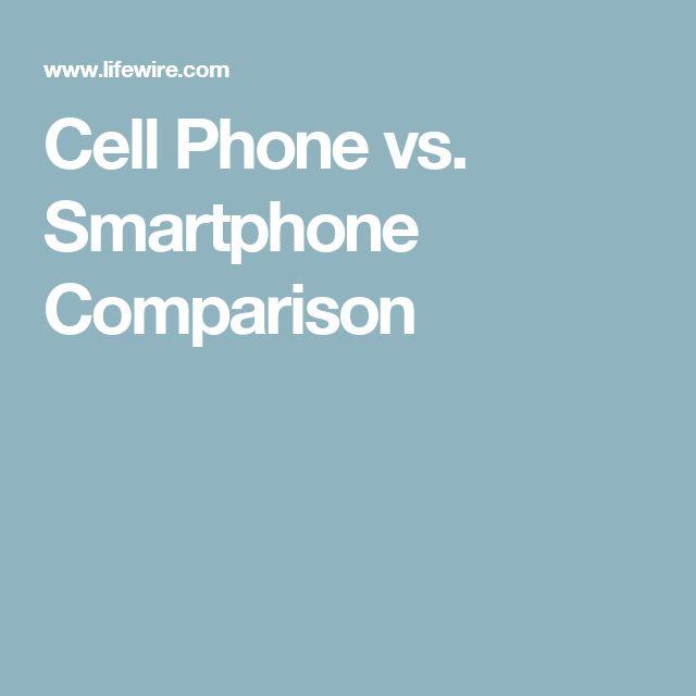 Cell Phone vs. Smartphone Comparison