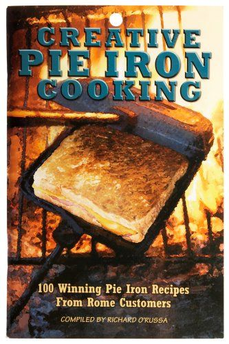 Rome's #2011 Creative Pie Iron Cooking Book