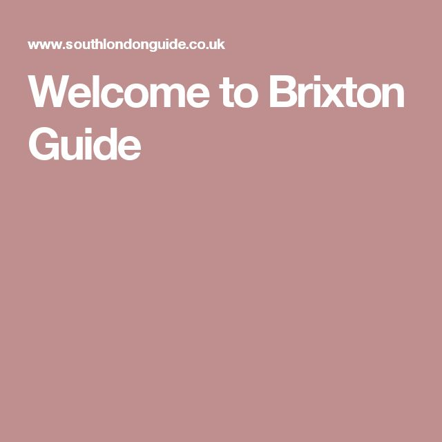 Welcome to Brixton Guide
