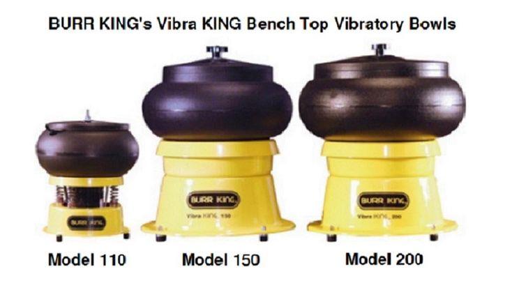 BURR KING's Vibra KING Bench Top Vibratory Bowls Model 110, 150 & 200
