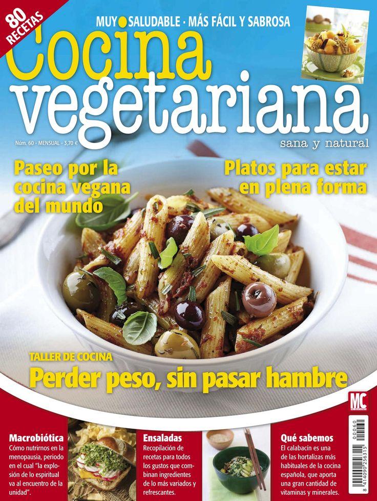 Revista #COCINA VEGETARIANA 60. Taller de #cocina: perder peso sin pasar hambre. Paseo por la cocina #vegana del mundo.