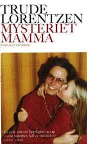 mysteriet mamma - Trude lorentzen
