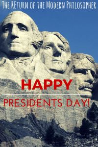 Monday Morning Coffee Club: Presidents Day 2016 | The Return of the Modern Philosopher