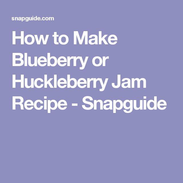 How to Make Blueberry or Huckleberry Jam Recipe - Snapguide