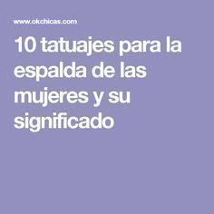 10 Ideas de tatuajes para la espalda y su significado, que a las mujeres les encantarán – Mini tatuajes