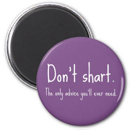 Don't Shart Magnet - funny quote quotes memes lol customize cyo