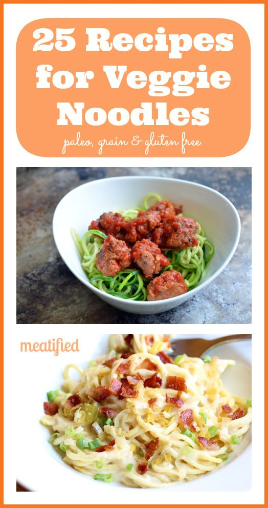 25 Recipes for Vegetable Noodles from http://meatified.com --EN--