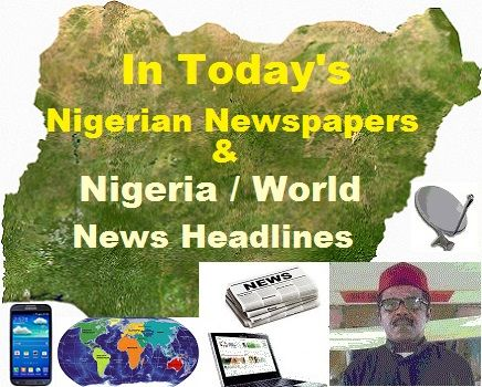 Nigerian Newspapers(Read them online); Nigerian News, World ...