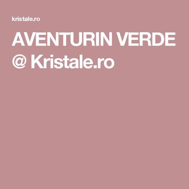 AVENTURIN VERDE @ Kristale.ro