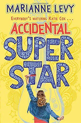 Accidental superstar by Marianne Levy