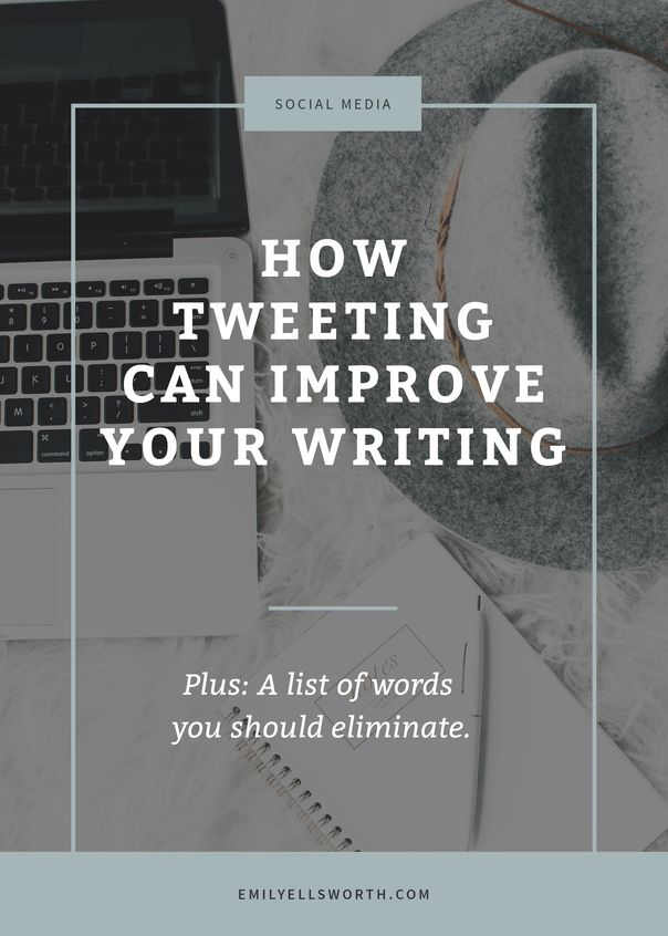Improve Your Writing With Twitter  | via Emily Ellsworth