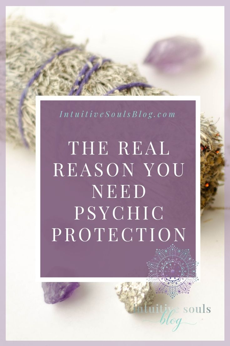 The Real Reason You Need Psychic Protection | Best of