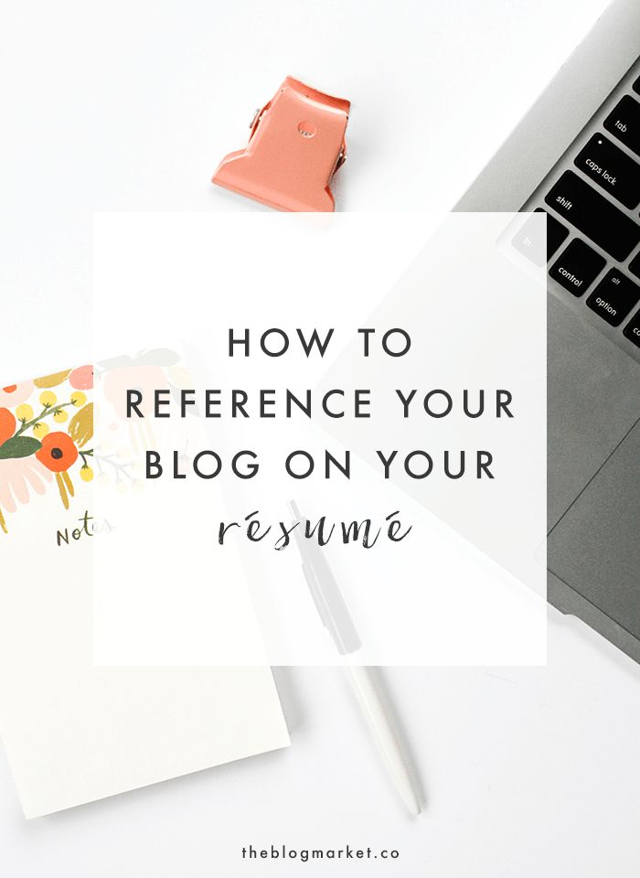 bloggers check out these tips on how to reference your blog on your resume