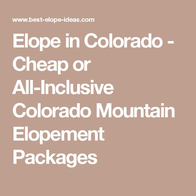 Elope in Colorado - Cheap or All-Inclusive Colorado Mountain Elopement Packages
