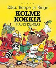 Mauri Kunnas - Riku, Roope ja Ringo, kolme kokkia