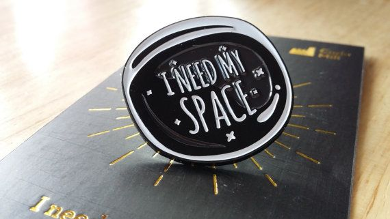 I need my space  Pin Badge by PopDraw on Etsy