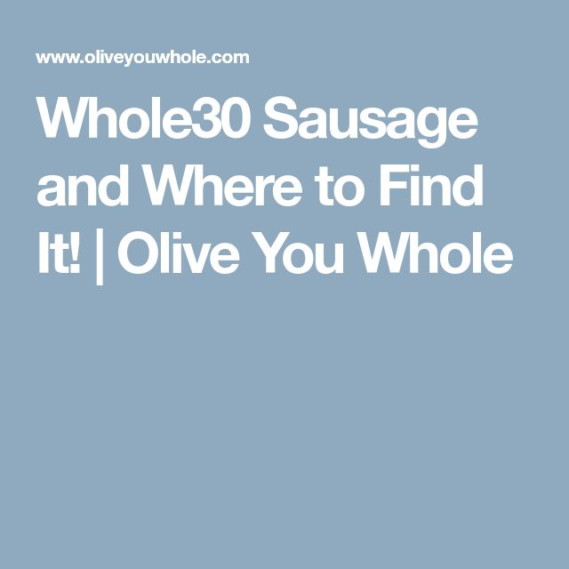 Whole30 Sausage and Where to Find It! | Olive You Whole