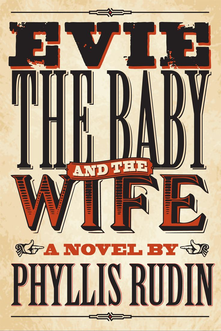 Evie, The Baby and the Wife - a novel by Phyllis Rudin: Played out against the backdrop of the fight for women's rights in Canada, Evie, the Baby and the Wife is the boisterous tale of a mother and daughter at odds, struggling to reconnect across a reproductive divide. $22.95