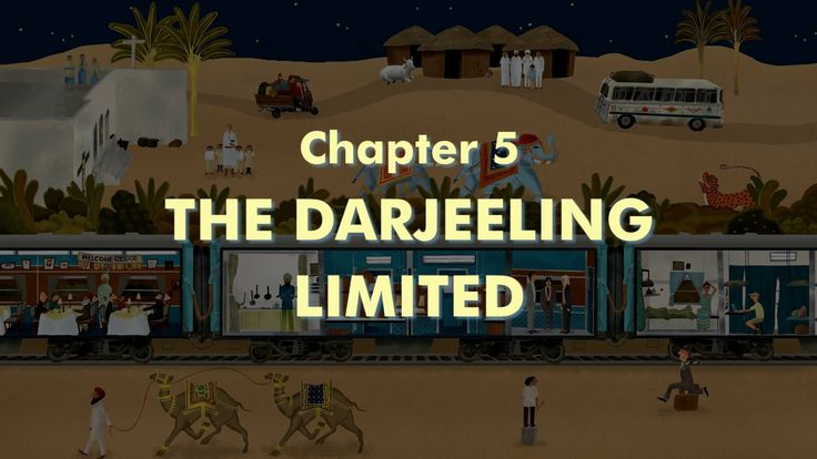 THE WES ANDERSON COLLECTION CHAPTER 5: THE DARJEELING LIMITED
