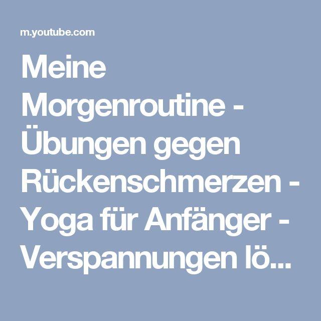 Meine Morgenroutine - Übungen gegen Rückenschmerzen - Yoga für Anfänger - Verspannungen lösen - YouTube